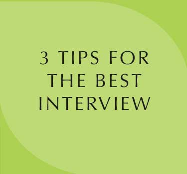3 Tips for the Best Interview